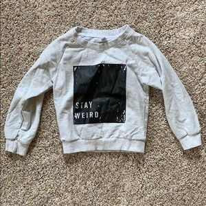 Other - Stay Weird Toddler Crewneck sweatshirt - cute! 2T
